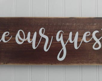 be our guest sign; wood sign; sign with vinyl,distressed sign, rustic sign