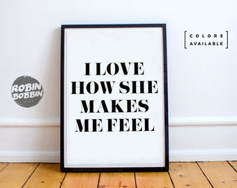 I Love How She Makes Me Feel - Poster with Love - Wall Decor - Minimal Art - Home Decor - Valentines Gift - Anniversary Gift