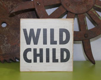 WILD CHILD | Wood Sign | Block Sign | Shelf Sitter | Art Block | Handmade | Inspirational | Quote Block