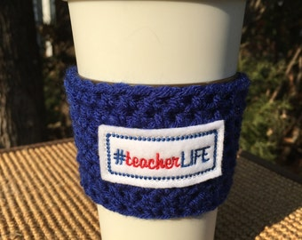 Teacher Life Cozy/Coffee Cozy/Coffee Sleeve/Teacher cozy