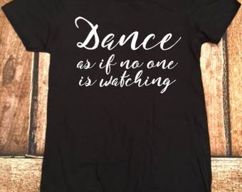 Dance as if no one is watching