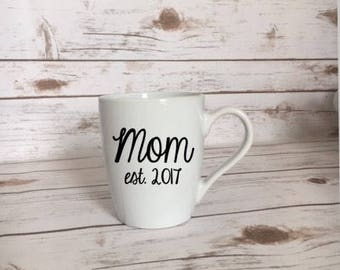 Mom est. 2017, Mothers Day Gift, Mama Present, Baby Shower Gift, New Mom Present, Custom Mom Present