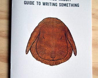 Motivational Zine/ Writing Tips / Funny Zine /Unique Birthday Present/Zine/Bunnies