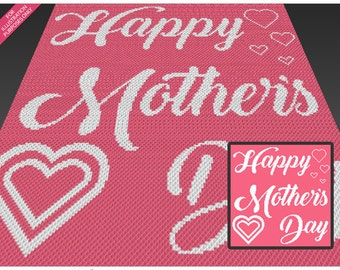 Happy Mother's Day  crochet blanket pattern; c2c, cross stitch; knitting; graph; pdf download; no written counts or row-by-row instructions