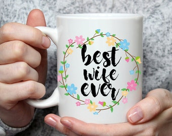 Best Wife Ever Mug - Cute Coffee Mug Perfect Gift For Wife From Husband