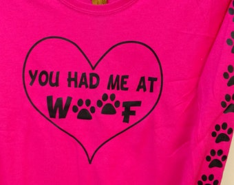 You Had Me at Woof long sleeve ladies t-shirt