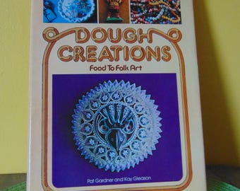 Dough Creations / 1977 / Gardner and Kay Gleason / Food to Folk Art