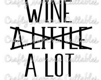Wine a little SVG file / Wine alot SVG / I love wine svg file / Wine SVG // But first Wine svg / Wine lover
