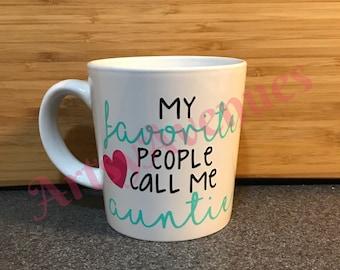 My Favorite People Call Me Auntie Mug - Mommy - Grammy - Grandma - Mimi