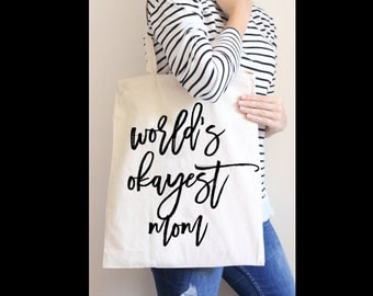 World's Okayest Mom   Cotton Tote Bag   Gift for Mom   Canvas Tote Bag   Quote Tote Bag   Inspiration Quotes