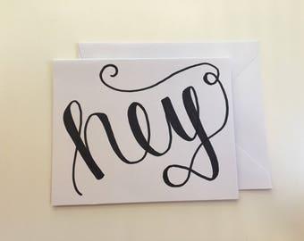 "Greeting Card: ""hey"""