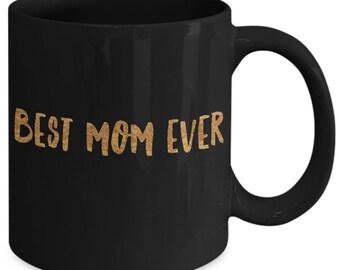Mom gift  black coffee mug - Best mom ever - Unique gift mug for mother