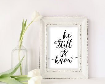 Printable, Be still & Know, Scripture quote, Psalms 46:10, Christian verse, Christian Art print, bible verse print, 8X10 11X14 printable
