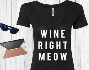Wine Right Meow V neck High Quality Tshirt / Triblend Vneck / Wine Tshirt [D0152]