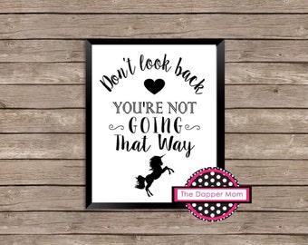 Don't Look Back/Inspirational Print/Farmhouse Print/Gallery Wall/Encouragement/Unicorn Print/Chalkboard Print/Digital Print/Wall Art/Inspire