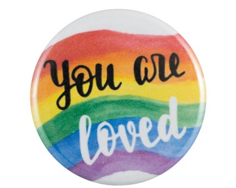 "You Are Loved 1.25"" Button Pin"