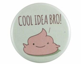 """Cool Idea Bro 1.25"""" Button Pin"""