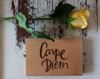 Carpe Diem (Seize the Day) Wooden Sign