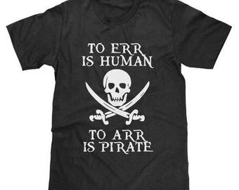 To Err Is Human To Arr Is Pirate Shirt Funny Jack Sparrow Jolly Roger Pirates Available In Adult & Youth Sizes