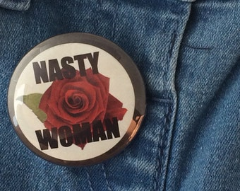 Nasty Woman Button Badge