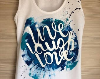 "T-shirt with hand-painted ""live, love, laugh"""