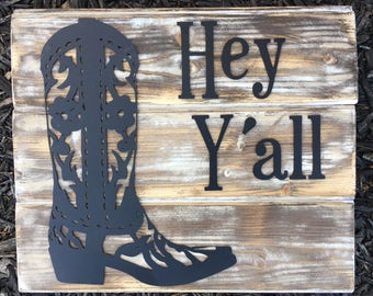 Cowgirl Boot Welcome Sign,  Hey Y'all Boot Sign, Cowgirl Boot Sign,