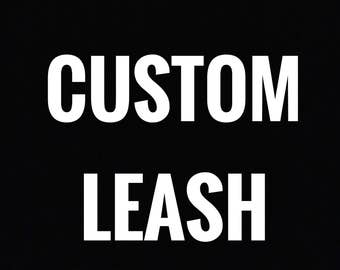 Custom Leash