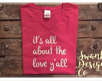 It's all about the love t shirt | statement t shirt | next level t shirt | love t ahirt | glitter vinyl t shirt | womens t shirt | ladies