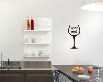 Wine Not, Wine Wall Art, Wine Decal, Wine Quote Bar Decal, Wine Wall Decal, Wine Decoration, Bar Decal, Wine Bar, Bar Decor