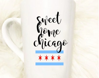 Sweet Home Chicago Mug//Chicago Mug//Coffee Mug//Tea Mug//Gift