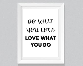 Do What Your Love, Love What You Do, Digital Prints, Typography, Quote, Typography Art, Typography Print, Printable,Simple Decor, Simple Art
