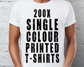 200 Screen Printed T-shirts - Hand Printed custom made to order