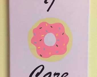 I Donut Care Painted Canvas