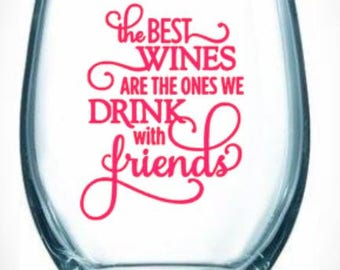 wine/best/drink/friends/glass/stemless/quote/gift/drinking/