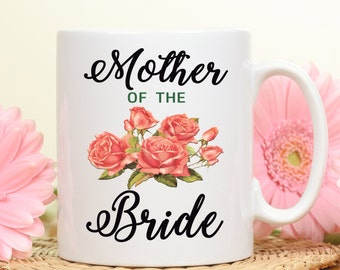 Mother of the Bride, Mother of Bride mug, Mother of the bride gift, gift for Mother of the Bride, Bride gift for mom, Brides mom gift mug