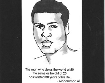 """Mohammad Ali - """"The man who views the world at 50 the same as he did at 20 has wasted 30 years of his life."""""""