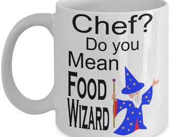 Chef Gifts - Do You Mean Food Wizard By Live Love Frolic - Funny Coffee Mug - White Ceramic Cup