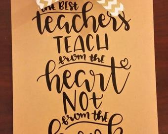 Teacher Clipboard, Teacher Gift, Teach from the heart