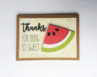 Handmade Thank you Card - Thanks for being so sweet - Watermelon - 3D - Cardstock