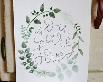 "Greenery Watercolor - ""You Are Loved"""
