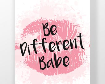 """Inspirational quote """"Be Different Babe"""" motivational print, poster print, home decor (Printable / Print from home)"""