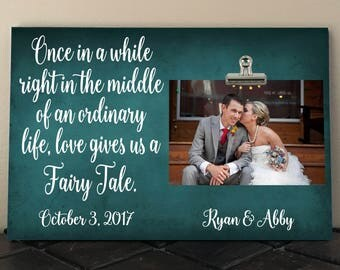 WEDDING or ANNIVERSARY gift, Once in a while right in the middle of an ordinary life love gives us a fairy tale, Personalized Free