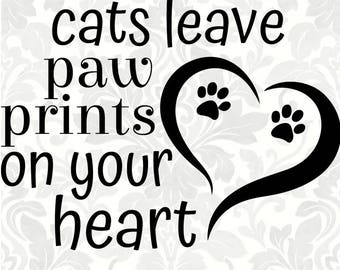 Cat svg - Cats leave paw prints on your heart (SVG, PDF, Digital File Vector Graphic)