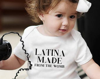 """Latina Made """"FROM THE WOMB"""" Infant Onesie"""
