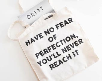 Canvas tote bag with quote shopper bag Have no fear of perfection