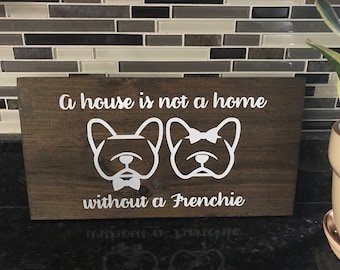 A House is Not A Home Without A Frenchie