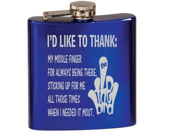 I'd like to thank my middle finger drinking flask, offensive humor quote flask, thanking middle finger for always being there flask