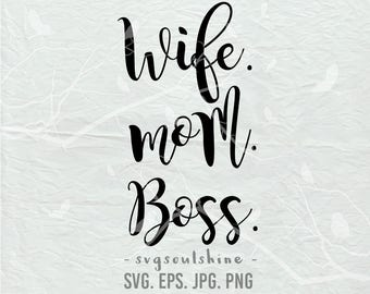 Wife Mom Boss SVG File #momlife Silhouette Cut File Cricut Clipart Print Design Template Vinyl  wall decor, sticker Mother's day