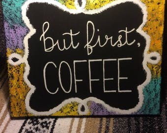 But First Coffee Hand-Painted Acrylic on Canvas