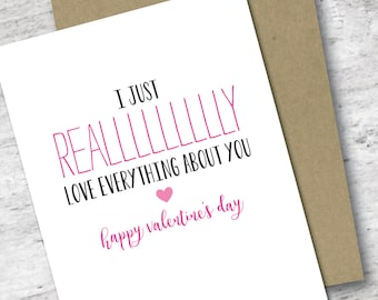 I Just Really Love Everything About You Card | Valentine's Day Card | Love Card | Sassy Love